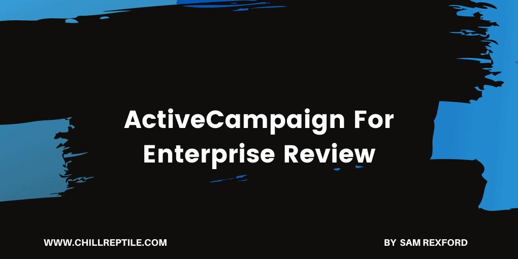 ActiveCampaign For Enterprise