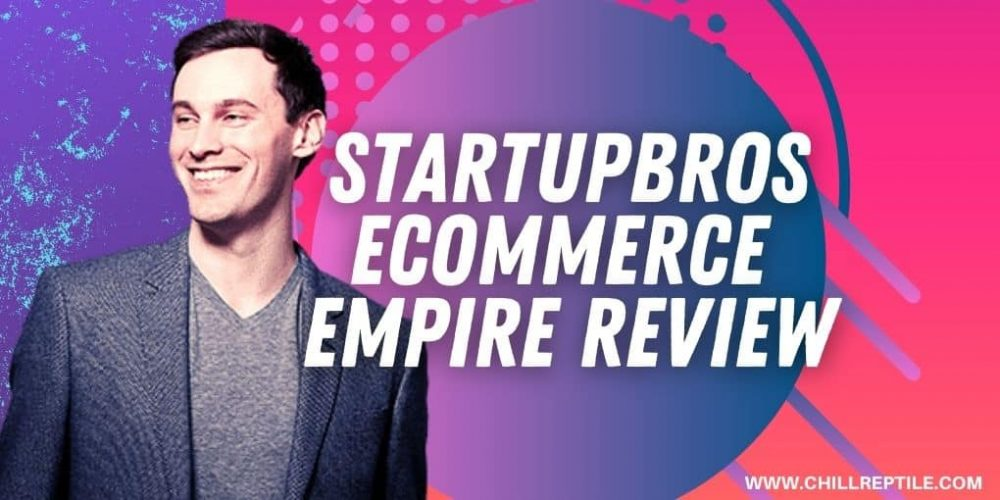 startupbros ecommerce empire review